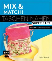 Mix and match! Taschen nähen super easy