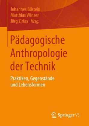 Pädagogische Anthropologie der Technik