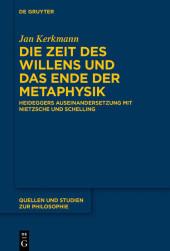 Die Zeit des Willens und das Ende der Metaphysik