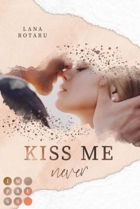 Kiss Me Never (Crushed-Trust-Reihe 1)