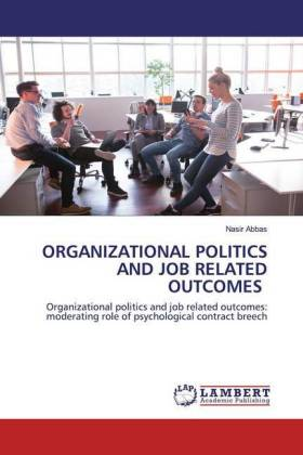 ORGANIZATIONAL POLITICS AND JOB RELATED OUTCOMES