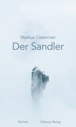 Markus Ostermair: Der Sandler
