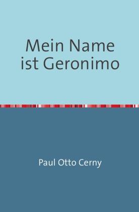 Mein Name ist Geronimo