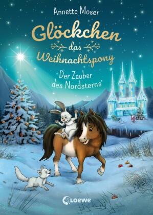 Glöckchen, das Weihnachtspony (Band 2) - Der Zauber des Nordsterns