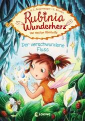 Rubinia Wunderherz, die mutige Waldelfe - Der verschwundene Fluss Cover
