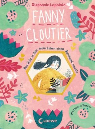 Fanny Cloutier - Das Jahr, in dem mein Leben einen Kopfstand machte