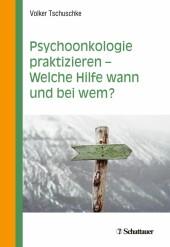 Psychoonkologie praktizieren - Welche Hilfe wann und bei wem?