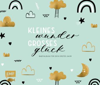 Kleines Wunder, großes Glück - Babyalbum für dein erstes Jahr
