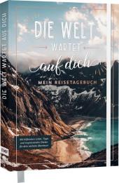 Die Welt wartet auf dich - Mein Reisetagebuch