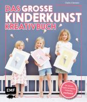 Das große Kinderkunst-Kreativbuch