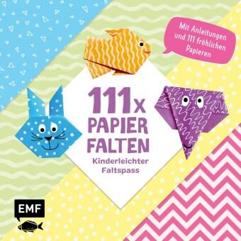 111 x Papierfalten - Kinderleichter Faltspaß