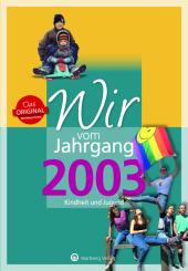 Wir vom Jahrgang 2003 - Kindheit und Jugend