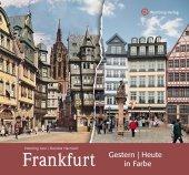 Frankfurt - gestern und heute in Farbe
