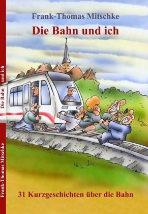 Die Bahn und ich