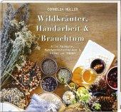 Wildkräuter, Handarbeit & Brauchtum Cover
