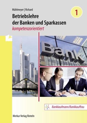 Betriebslehre der Banken und Sparkassen - kompetenzorientiert
