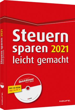 Steuern sparen 2021 leicht gemacht -inkl. CD-ROM