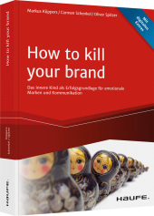 How To Kill Your Brand ... in 7 steps