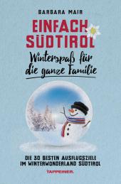 Einfach Südtirol: Idyllische Wintergebiete für die ganze Familie