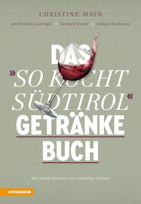 "Das ""So kocht Südtirol""-Getränkebuch"