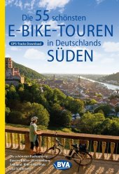 Die 55 schönsten E-Bike Touren in Deutschlands Süden Cover