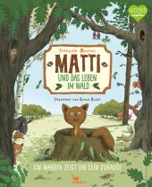 Matti und das Leben im Wald - Ein Marder zeigt dir sein Zuhause Cover