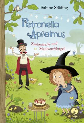 Petronella Apfelmus - Zaubertricks und Maulwurfshügel