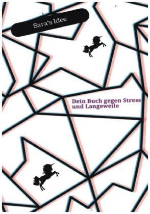 Dein Buch gegen Stress und Langeweile