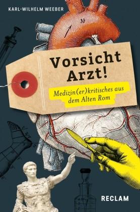 Vorsicht, Arzt! Medizin(er)kritisches aus dem Alten Rom. (Lateinisch/Deutsch)