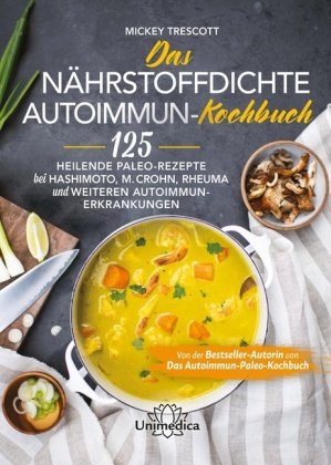 Das nährstoffdichte Autoimmun-Kochbuch