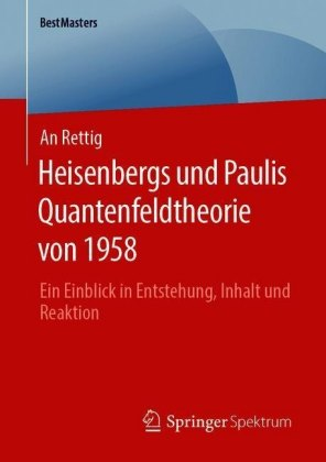 Heisenbergs und Paulis Quantenfeldtheorie von 1958
