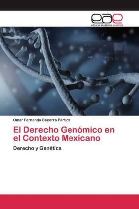 El Derecho Genómico en el Contexto Mexicano