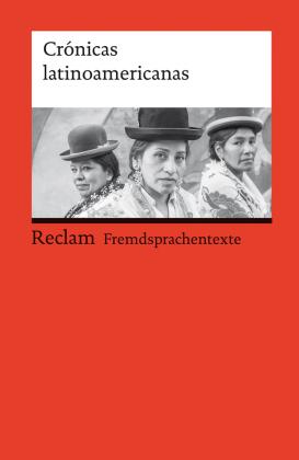Crónicas latinoamericanas. Literarische Reportagen aus Lateinamerika