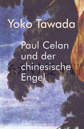 Tawada, Yoko: Paul Celan und der chinesische Engel