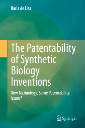 The Patentability of Synthetic Biology Inventions