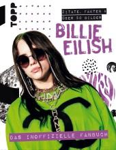 Billie Eilish. Das inoffizielle Fanbuch
