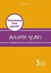 Autumn Years - Englisch für Senioren 3 1/2 - Advanced Plus - Workbook
