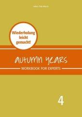 Autumn Years - Englisch für Senioren 4 - Experts - Workbook