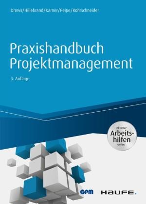Praxishandbuch Projektmanagement - inkl. Arbeitshilfen online