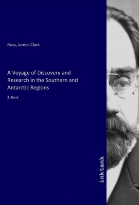 A Voyage of Discovery and Research in the Southern and Antarctic Regions