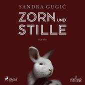 Zorn und Stille, 1 Audio-CD, MP3