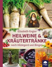 Heilweine & Kräutertränke nach Hildegard von Bingen