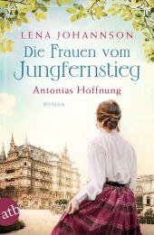 Die Frauen vom Jungfernstieg - Antonias Hoffnung