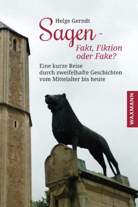 Gerndt, Helge: Sagen - Fakt, Fiktion oder Fake?