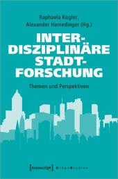Interdisziplinäre Stadtforschung