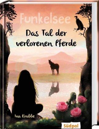 Funkelsee - Das Tal der verlorenen Pferde (Band 5)