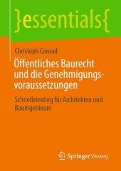 Öffentliches Baurecht und die Genehmigungsvoraussetzungen