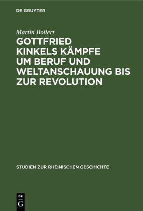 Gottfried Kinkels Kämpfe um Beruf und Weltanschauung bis zur Revolution