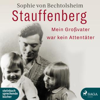 Stauffenberg - mein Großvater war kein Attentäter, 1 Audio-CD, MP3
