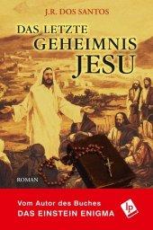 Das letzte Geheimnis Jesu